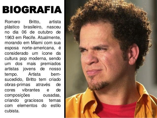 Romero Britto, artista plástico brasileiro, nasceu no dia 06 de outubro de 1963 em Recife. Atualmente, morando em Miami co...