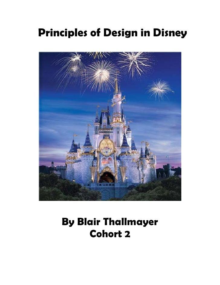 Principles of Design in Disney         By Blair Thallmayer          Cohort 2