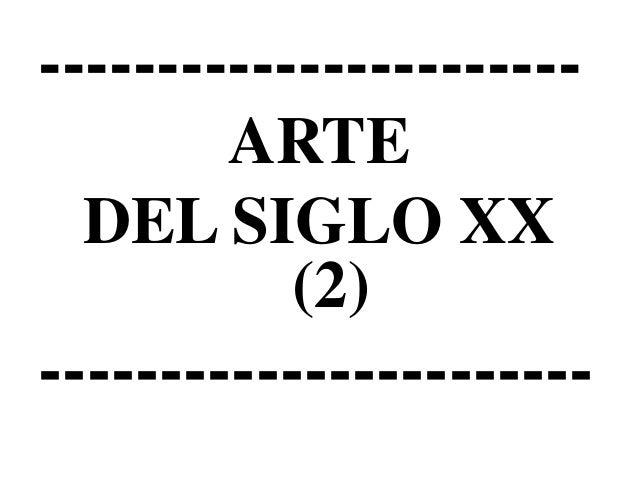 -----------------------ARTEDEL SIGLO XX(2)-----------------------