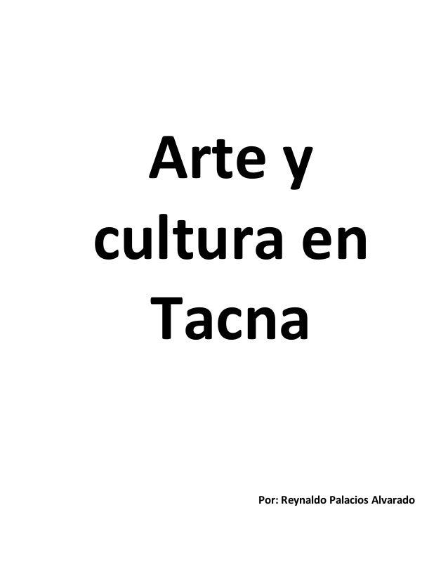 Arte y cultura en Tacna Por: Reynaldo Palacios Alvarado