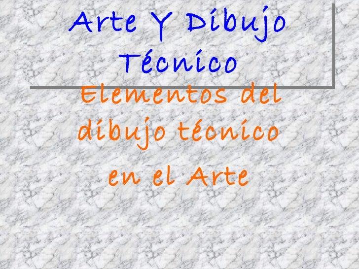 Arte Y Dibujo Técnico Elementos del dibujo técnico en el Arte