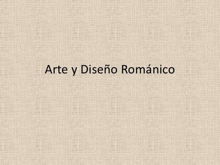 Arte y Diseño Románico