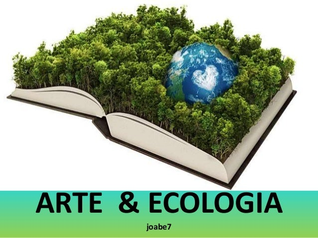 ARTE & ECOLOGIA joabe7