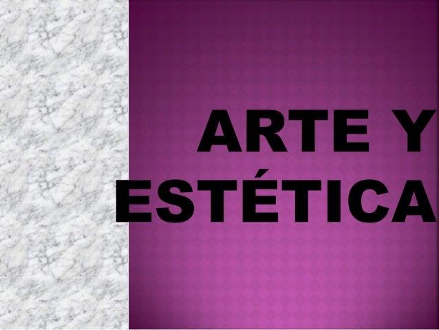 """ El término estética designa… """"Toda reflexión filosófica sobre el arte"""" De esta manera el objeto y el método de la estéti..."""
