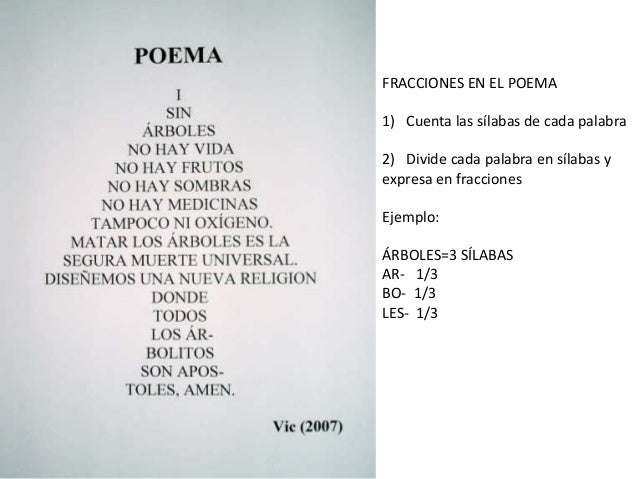 FRACCIONES EN EL POEMA 1) Cuenta las sílabas de cada palabra 2) Divide cada palabra en sílabas y expresa en fracciones Eje...