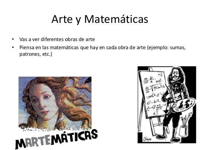 • Vas a ver diferentes obras de arte • Piensa en las matemáticas que hay en cada obra de arte (ejemplo: sumas, patrones, e...