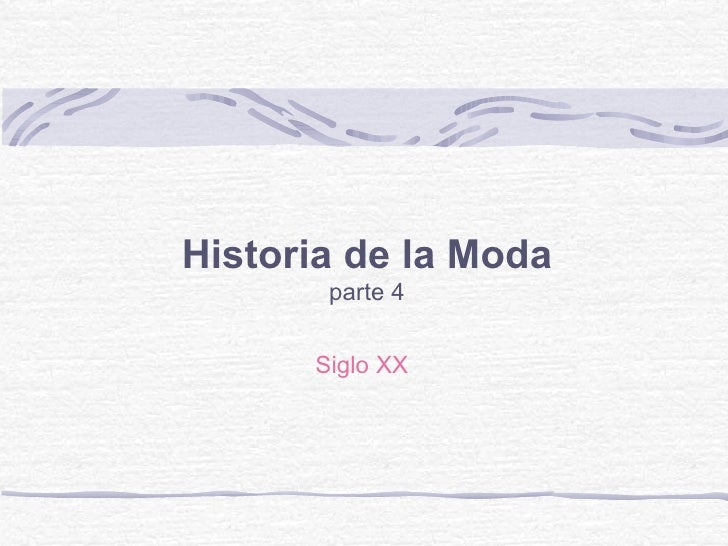 Historia de la Moda       parte 4      Siglo XX