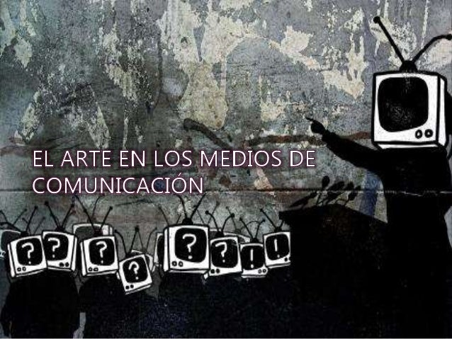 ¿QUÉ ES EL ARTE? El arte es un sistema comunicativo en un contexto sociocultural determinado, que posee un lenguaje propi...