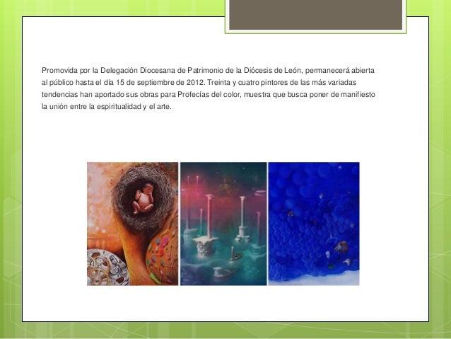 Promovida por la Delegación Diocesana de Patrimonio de la Diócesis de León, permanecerá abiertaal público hasta el día 15 ...