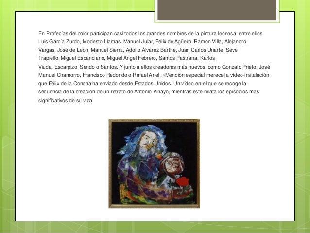 En Profecías del color participan casi todos los grandes nombres de la pintura leonesa, entre ellosLuis García Zurdo, Mode...