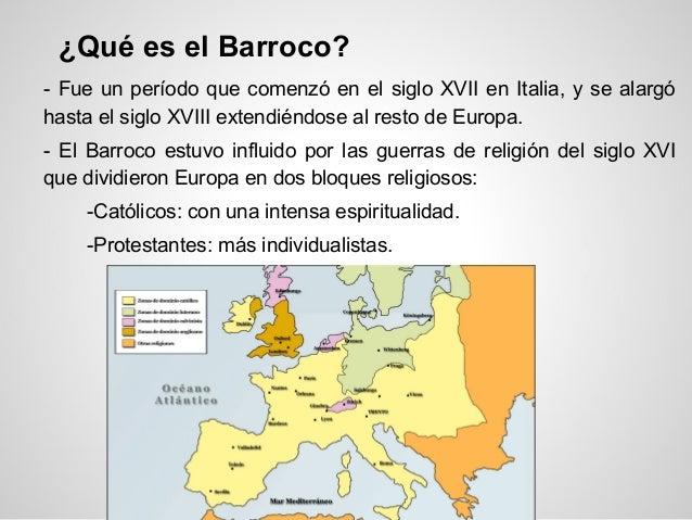 ¿Qué es el Barroco? - Fue un período que comenzó en el siglo XVII en Italia, y se alargó hasta el siglo XVIII extendiéndos...