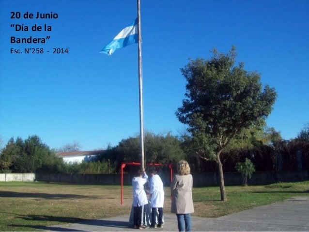 """20 de Junio """"Día de la Bandera"""" Esc. N°258 - 2014"""