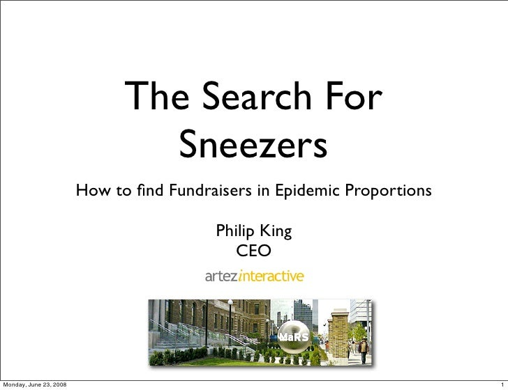 The Search For                                 Sneezers                         How to find Fundraisers in Epidemic Proport...