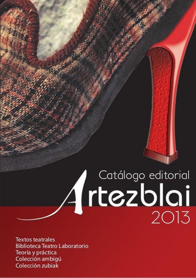 Catálogo editorial  2013 Textos teatrales Biblioteca Teatro Laboratorio Teoría y práctica Colección ambigú Colección zubia...