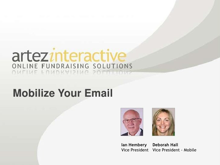 Mobilize Your Email<br />Ian Hembery<br />Vice President<br />Deborah Hall<br />Vice President - Mobile<br />