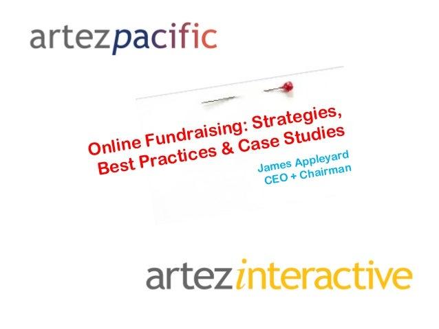 Online Fundraising: Strategies, Best Practices & Case Studies James Appleyard CEO + Chairman