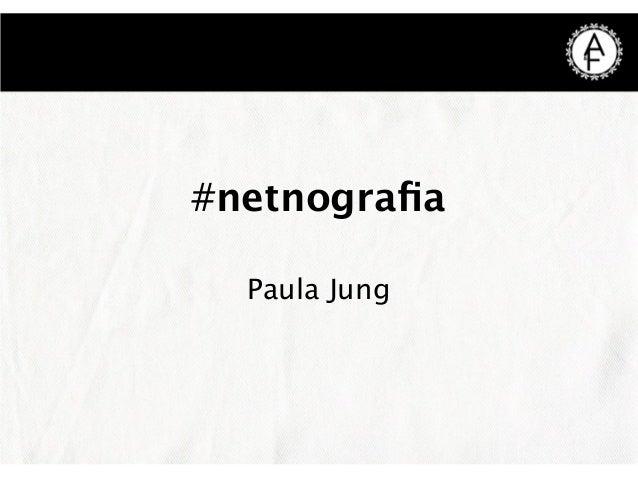 #netnografia Paula Jung