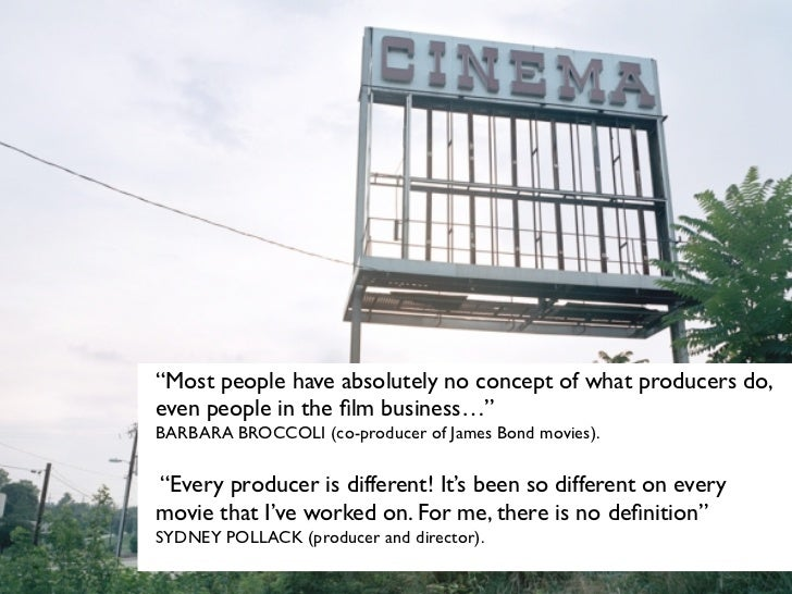"""""""Most people have absolutely no concept of what producers do,even people in the film business…""""BARBARA BROCCOLI (co-produce..."""