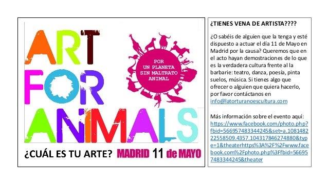 ¿TIENES VENA DE ARTISTA????¿O sabéis de alguien que la tenga y estédispuesto a actuar el día 11 de Mayo enMadrid por la ca...