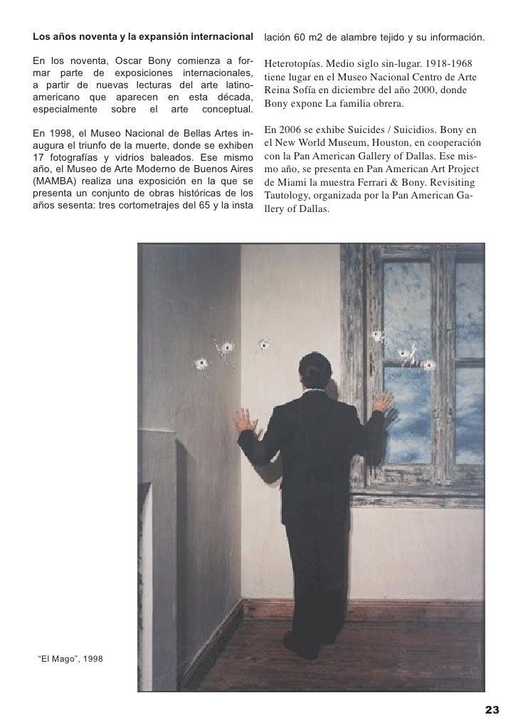 La exposición y el catálogo  Oscar Bony. El mago. Obras 1965 / 2001 es una producción de Malba que forma parte del conjun-...