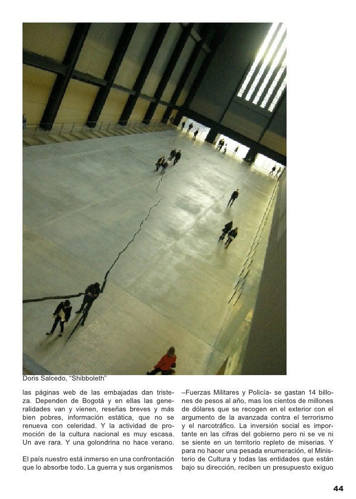 Pero fue, sin duda, el MDE07 –prácticas artísticas   Medellín, el florecimiento contemporáneas- el certamen de Medellín qu...