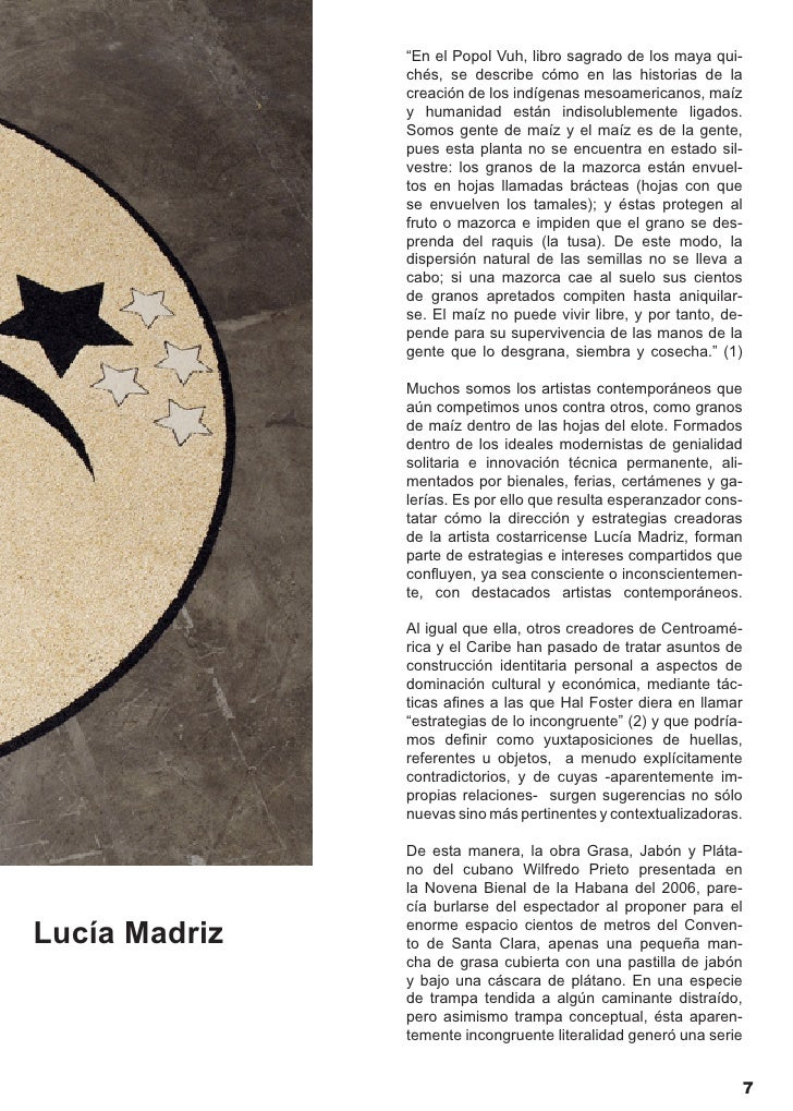 involucrar a la institución del arte en una herida social viva, son estrategias de incongruencia y presentación literal qu...