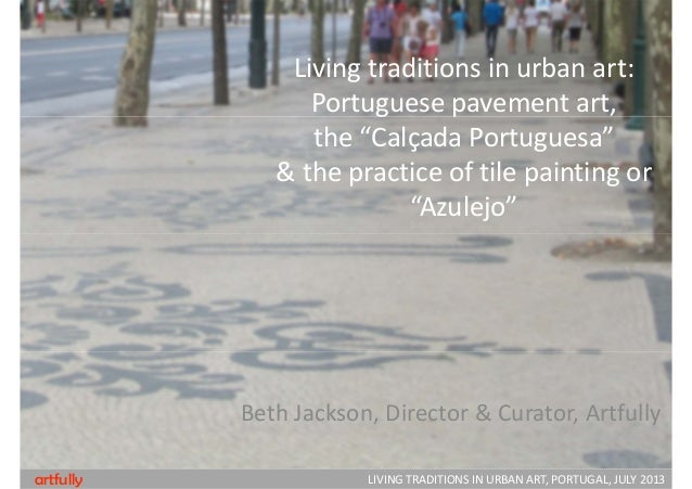 "Living traditions in urban art: Portuguese pavement art,  the ""Calçada Portuguesa""  & the practice of tile painting or ""Az..."