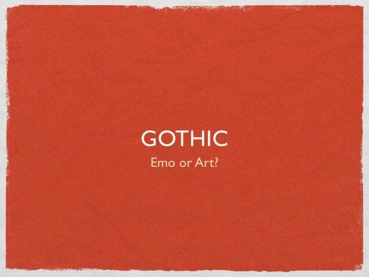 GOTHIC Emo or Art?