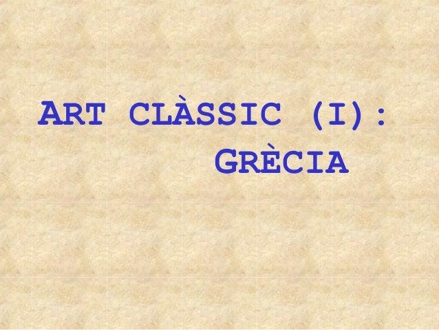 ART CLÀSSIC (I): GRÈCIA
