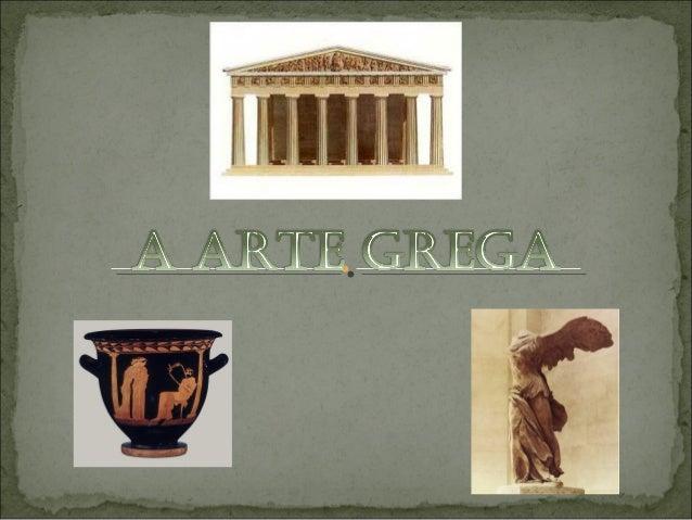 O maior desenvolvimento da arte grega foi atingida entre os séculos V e IV a.C, conhecido como período clássicoperíodo clá...