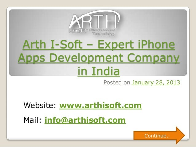 Arth I-Soft – Expert iPhoneApps Development Company           in India                  Posted on January 28, 2013Website:...