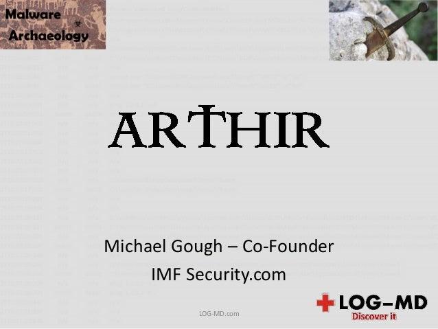 Michael Gough – Co-Founder IMF Security.com LOG-MD.com