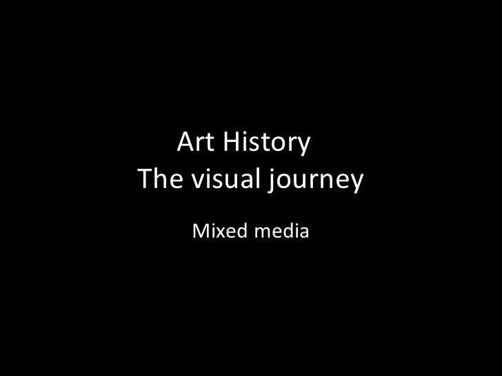 Art HistoryThe visual journey    Mixed media