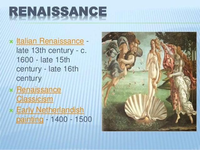 RENAISSANCE  Italian Renaissance - late 13th century - c. 1600 - late 15th century - late 16th century  Renaissance Clas...