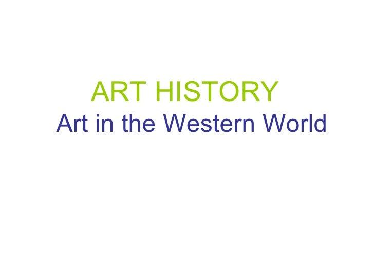ART HISTORYArt in the Western World