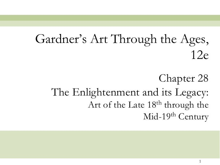 "Gardner""s Art Through the Ages,                           12e                       Chapter 28  The Enlightenment and its ..."