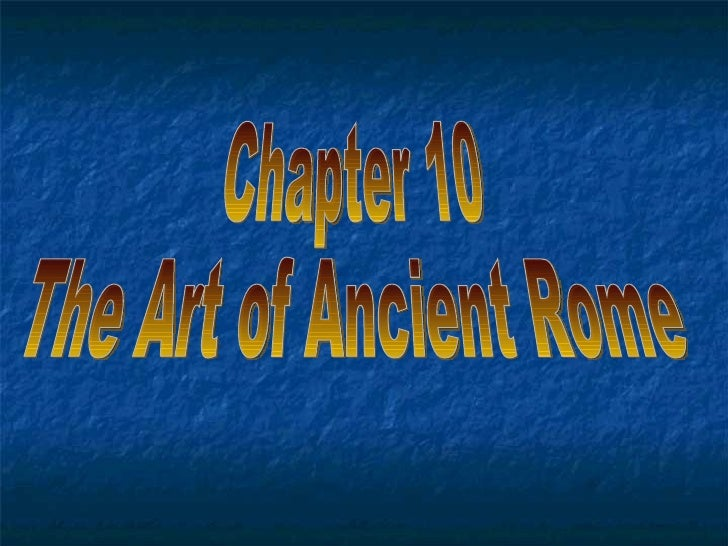 Chapter 10 The Art of Ancient Rome