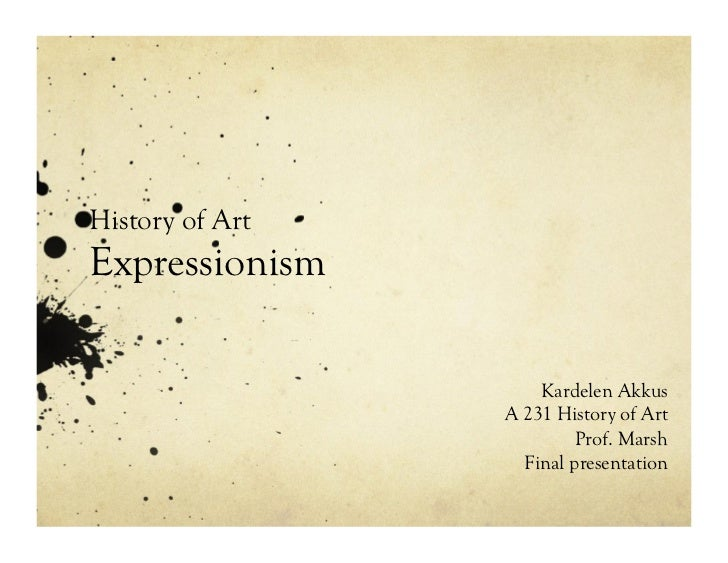 History of ArtExpressionism                     Kardelen Akkus                 A 231 History of Art                       ...