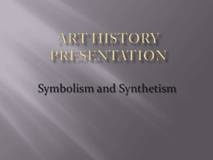 Symbolism and Synthetism