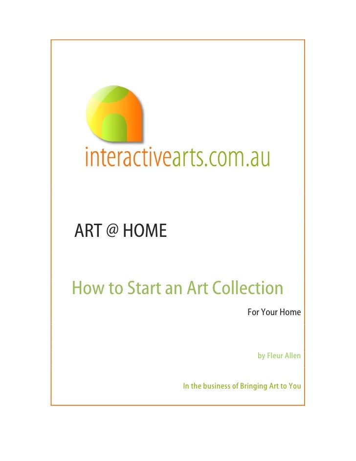 ART @ HOME  How to Start an Art Collection                                    For Your Home                               ...