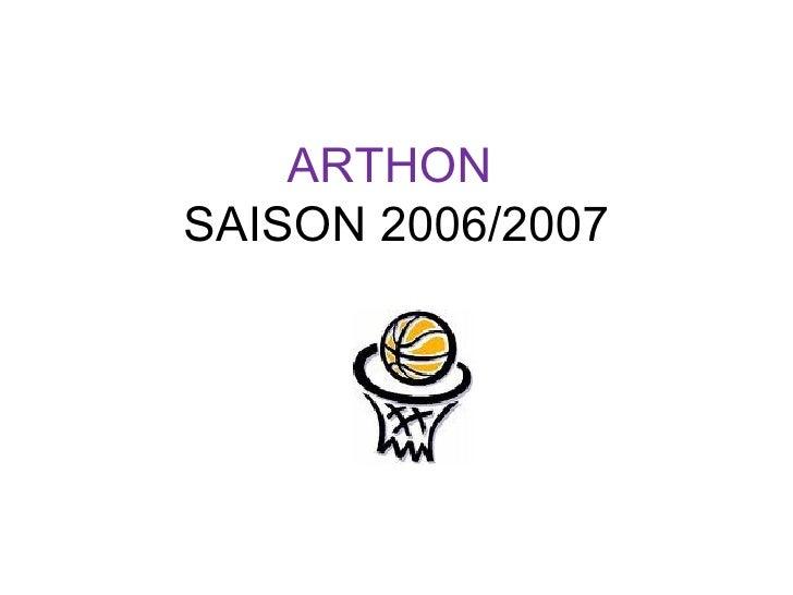 ARTHON   SAISON 2006/2007