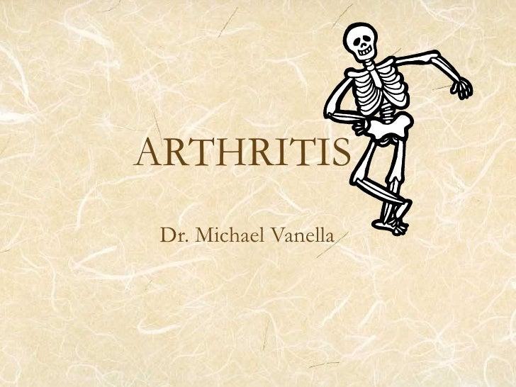 ARTHRITIS Dr. Michael Vanella