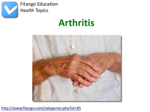 Fitango Education          Health Topics                              Arthritishttp://www.fitango.com/categories.php?id=85