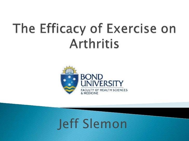 The Efficacy of Exercise on Arthritis<br />Jeff Slemon<br />