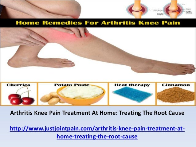Arthritis Knee Pain Treatment At Home Treating The Root Cause