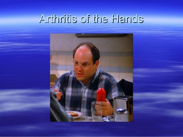 Arthritis of the HandsArthritis of the Hands