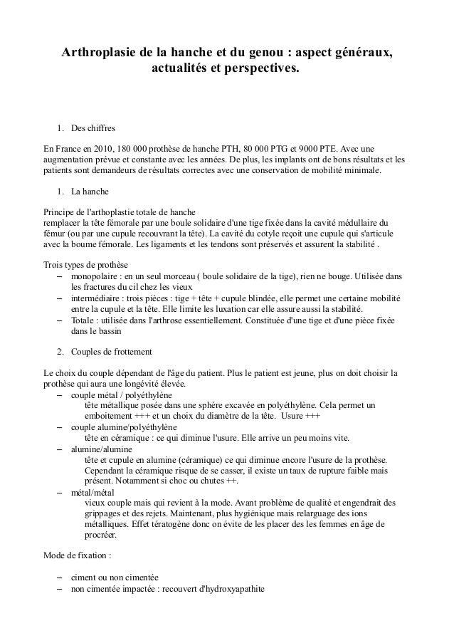 Arthroplasie de la hanche et du genou : aspect généraux,  actualités et perspectives.  1. Des chiffres  En France en 2010,...