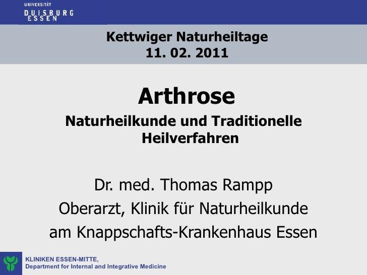 Kettwiger Naturheiltage  11. 02. 2011  <ul><li>Arthrose </li></ul><ul><li>Naturheilkunde und Traditionelle Heilverfahren <...