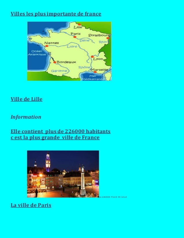 Villes les plus importante de france Ville de Lille Information Elle contient plus de 226000 habitants c est la plus grand...