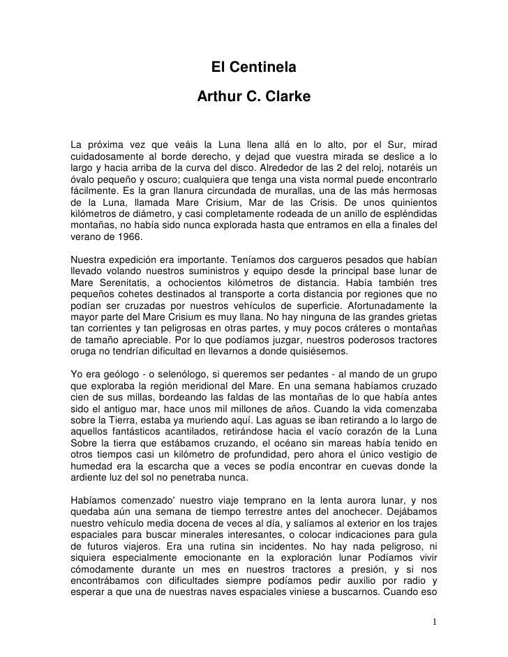 El Centinela                              Arthur C. Clarke   La próxima vez que veáis la Luna llena allá en lo alto, por e...